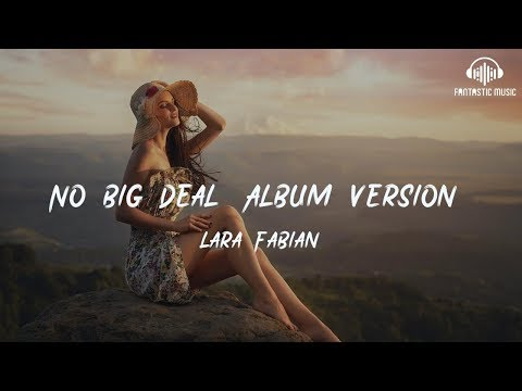 Lara Fabian - No Big Deal (Album Version) [ Lyric ]