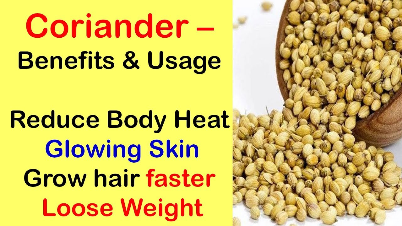 coriander seeds and water benefits, how to use / loose