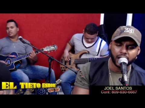 """Joel Santos - Ayer Pedí En """"El Tieto Eshow"""""""