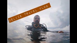 Belize Travel Vlog 2019