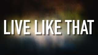 Live Like That - [Lyric Video] Sidewalk Prophets