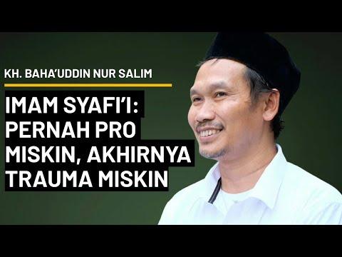 Gus Baha: Imam Syafi'i Pernah Pro Miskin, tapi Akhirnya Trauma   Terjemah Indonesia