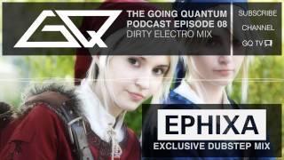 Dirty Electro Mix & Ephixa Dubstep Mix [Ep.8]