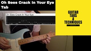 Oh Sees Crack In Your Eye Guitar Lesson Tutorial With Tabs