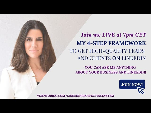 MY 12-KEY STEPS TO GET HIGH-QUALITY LEADS AND CLIENTS ΟΝ LINKEDIN