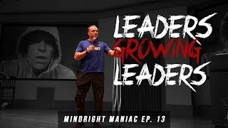 How to Be A Great Leader (MindRight Maniac Ep. 13)