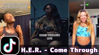 H.ER. - Come Through (ft. Chris Brown)   TikTok Compilation