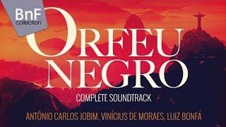 Antonio Carlos Jobim, Luiz Bonfá - Orfeu Negro (Official Complete Soundrack 1959)