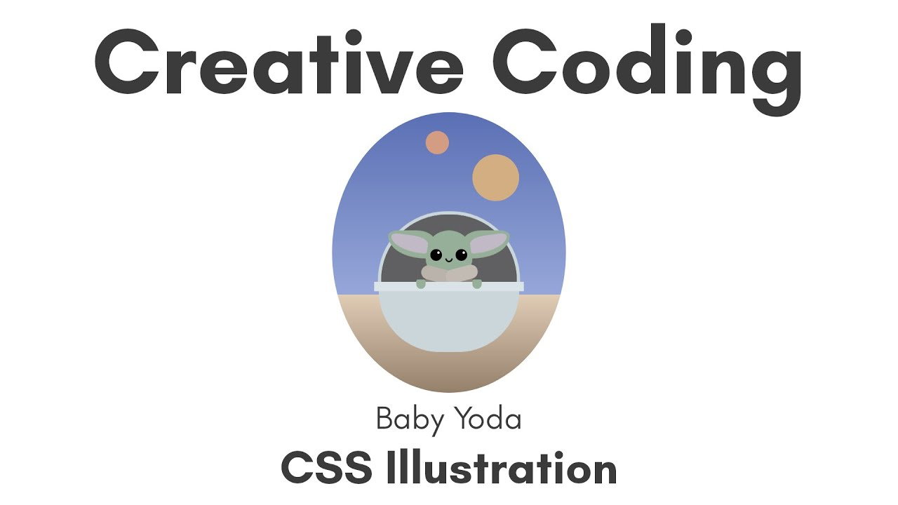 Creative Coding | Baby Yoda/Grogu/The Child | CSS Illustration