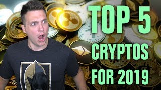 TOP 5 CRYPTO CURRENCIES FOR 2019!