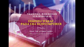 Dimensi Wakaf Pada Era Kontemporer - Selamat Idul Fitri - Dr. Atabik Luthfi - Tausiyah Ramadhan