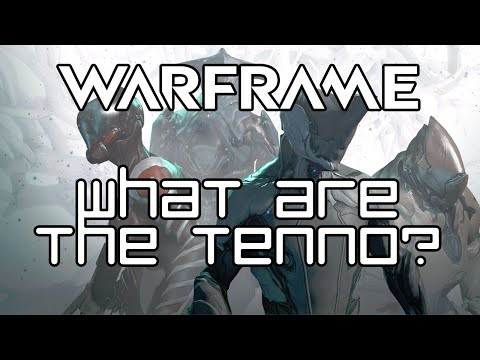 Warframe Theory: What are the Tenno?
