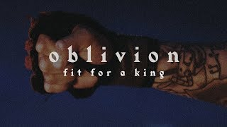 Fit For A King - Oblivion (Official Music Video)