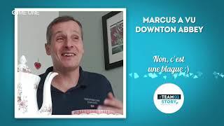 #TEAMG1 Story - Marcus vous parle de Downton Abbey