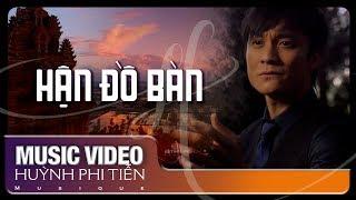 Hận Đồ Bàn [Xuân Tiên] -  Huỳnh Phi Tiễn [Official Music Video]