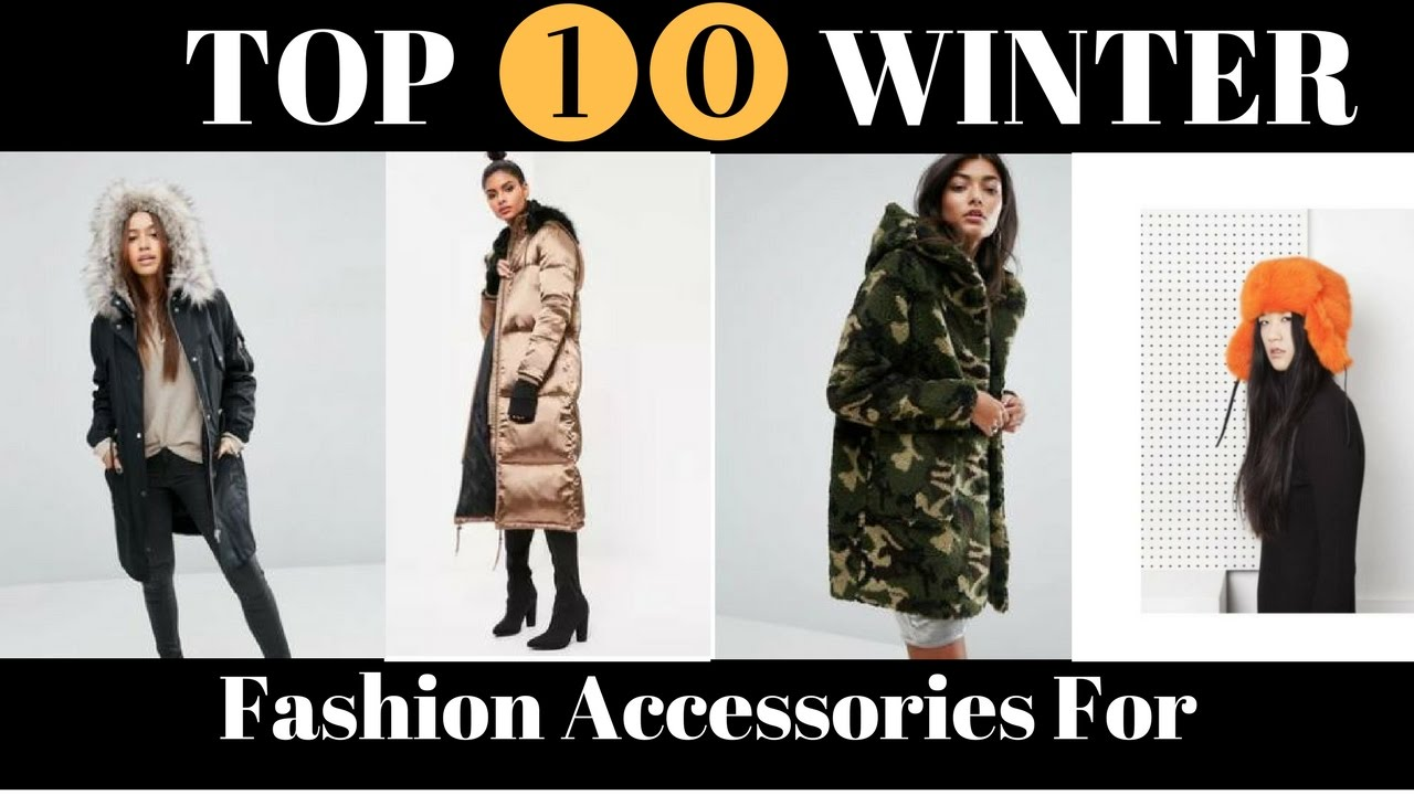 f491bcf8d8c 2017 Fashion Accessories - Top 10 Must Have Winter Accessories For Women