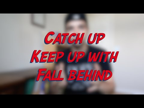 Catch up vs. Keep up with vs. Fall behind - W13D5 - Daily Phrasal Verbs - Learn English online free
