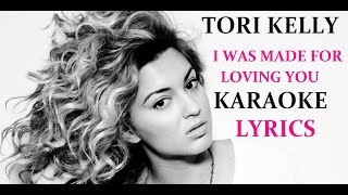 TORI KELLY (feat. ED SHEERAN) - I WAS MADE FOR LOVING YOU KARAOKE LYRICS