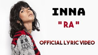 INNA - RA (Lyric Video) Letra