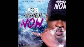 Versi - Higher Now [Tuff Riddim] - August 2018