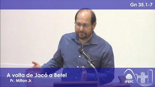 Gn 35.1-7 - A volta de Jacó a Betel
