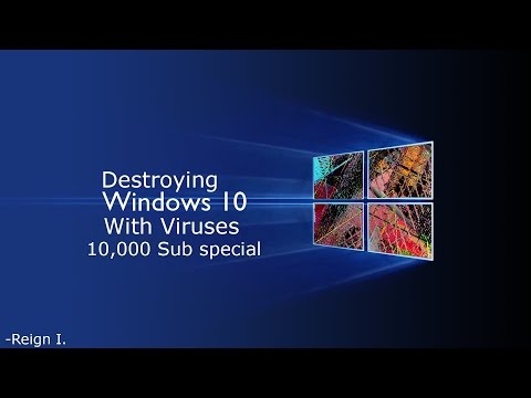 Destroying Windows 10 With Viruses 10,000 Sub Special / Face Reveal