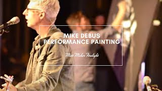 Matt Maher - Firelight (ft. Mike Debus Performance Painting)