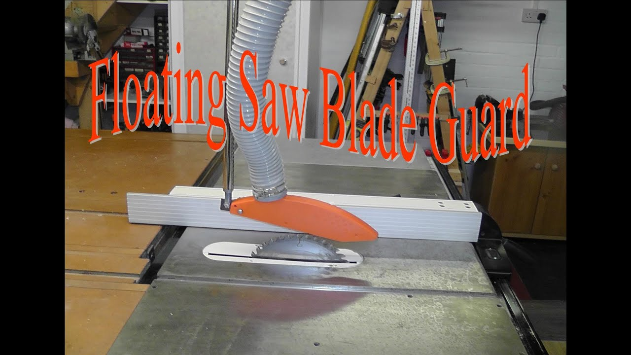 Floating saw blade guard youtube Table saw guards