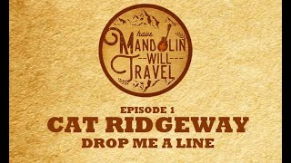 "HMWT - Episode 1 - Cat Ridgeway ""Drop Me A Line"""
