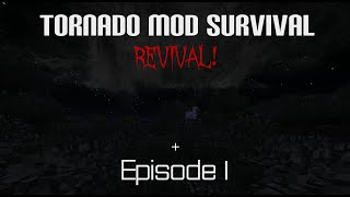 Minecraft Tornado Mod Survival REVIVAL Episode 1: You wanted it back!