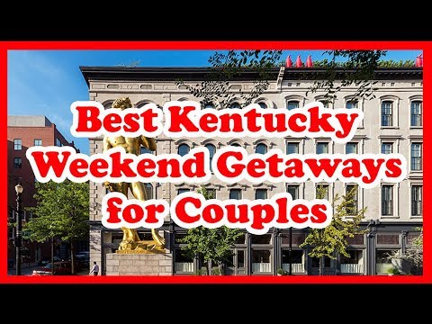 5 Best Kentucky Weekend Getaways for Couples | Love is Vacation