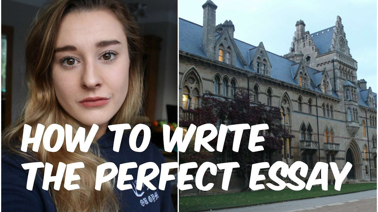 how to write the perfect essay oxford university student how to write the perfect essay oxford university student