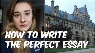 HOW TO WRITE THE PERFECT ESSAY | Oxford University Student