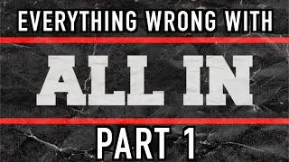 Episode #373: Everything Wrong With ALL IN (Part 1)