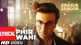 Jagga Jasoos: Phir Wahi Video Song With Lyrics | Ranbir, Katrina | Pritam, Arijit | Amitabh B