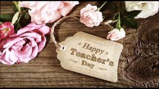 Happy Teacher's day 2016- Beautiful wishes, Quotes, SMS, Greetings, Whatsapp video
