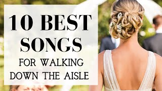 TOP 10 Songs For Walking Down The Aisle | BEST MODERN WEDDING ENTRANCE MUSIC 2021