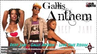 Deep Jahi - Gallis Anthem [Love Time Riddim] April 2014
