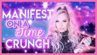Manifest On A Time Crunch (Manifest Faster!)