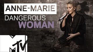 ANNE-MARIE | DANGEROUS WOMAN | MTV