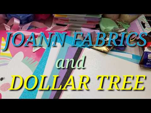 JOANN FABRICS AND DOLLAR TREE HAUL!!