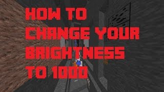 How To Change Your Minecraft Brightness To 1000 (Maxed Brightness)