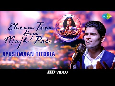 Ehsan Tera Hoga Mujh Par  - Cover I  Ayushmaan Titoria   I  Feat. Manali Bhatnagar