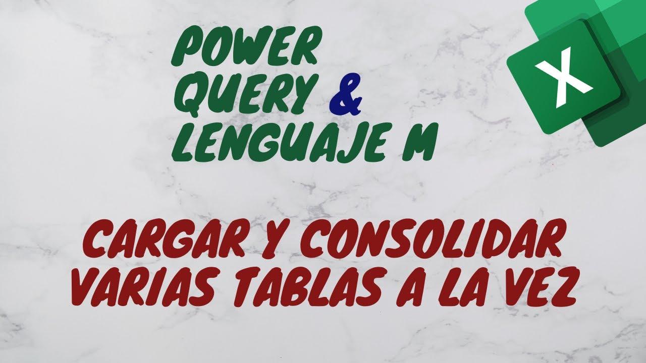 Trucos Para Cargar Varias Tablas a la Vez Utilizando Power Query y Lenguaje M