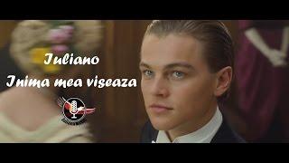 IULIANO - INIMA MEA VISEAZA (VIDEO)