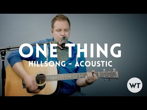 One Thing - Hillsong Worship - Acoustic w/ Chords
