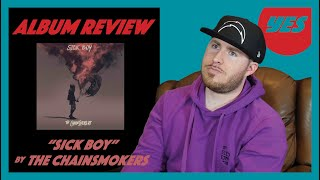Sick Boy by The Chainsmokers - Album Review YES