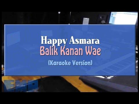 happy-asmara---balik-kanan-wae-(karaoke-tanpa-vocal)