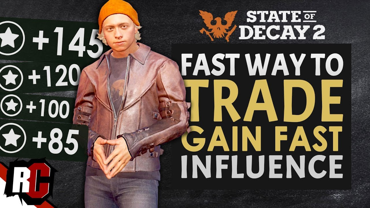 State of Decay 2 | How to TRADE in Base + Gain Fast Influence (Upgrading  Base + Sell Luxury Items)