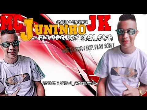 MC JUNINHO JK - A VIDA QUE NÓIS LEVA  DJ IGOR EQP PLAY SON